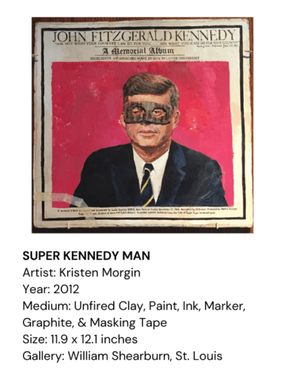 SUPER KENNEDY MAN, Kristen Morgin